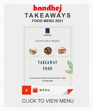 Bandhej Take Away Food Menu - empires Bhubaneswar